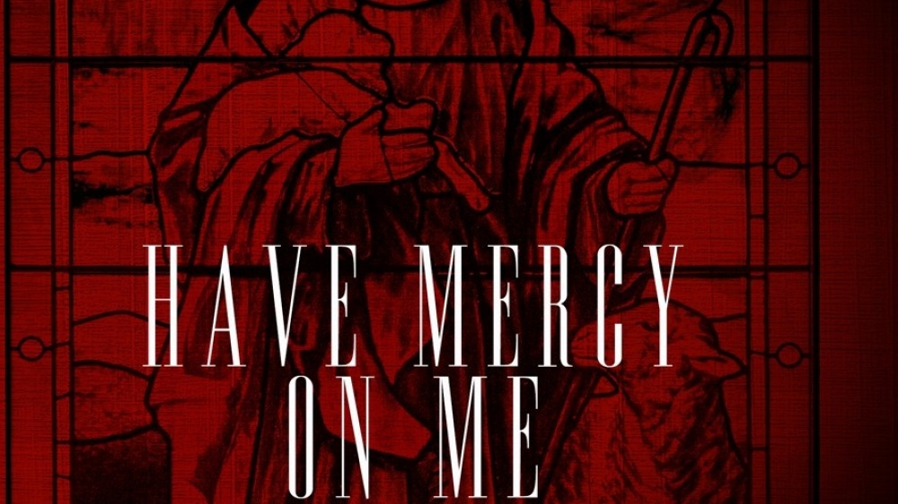 Have Mercy on Me: